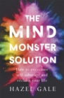 The Mind Monster Solution : How to overcome self-sabotage and reclaim your life - Book