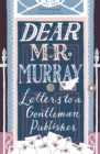 Dear Mr Murray : Letters to a Gentleman Publisher - Book