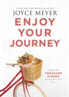 Enjoy Your Journey : Find the Treasure Hidden in Every Day - Book