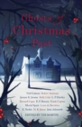 Ghosts of Christmas Past : A chilling collection of modern and classic Christmas ghost stories - eBook