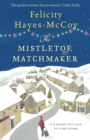 The Mistletoe Matchmaker : The perfect winter Finfarran novel - eBook