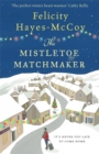 The Mistletoe Matchmaker : The perfect winter Finfarran novel - Book