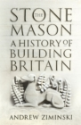 The Stonemason : A History of Building Britain - Book