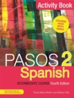 Pasos 2 (Fourth Edition) Spanish Intermediate Course : Activity Book - Book