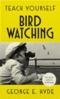 Teach Yourself Bird Watching : The classic guide to ornithology - Book