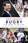 Rugby: The Game of My Life : Battling for England in the Professional Era - eBook
