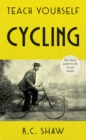 Teach Yourself Cycling : The classic guide to life on two wheels - eBook