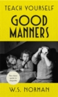 Teach Yourself Good Manners : The classic guide to etiquette - Book