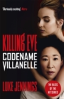 Codename Villanelle : The basis for Killing Eve, now a major BBC TV series - Book