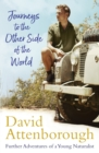 Journeys to the Other Side of the World : further adventures of a young David Attenborough - eBook