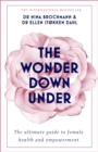 The Wonder Down Under : A User's Guide to the Vagina - Book