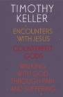 Timothy Keller: Encounters With Jesus, Counterfeit Gods and Walking with God through Pain and Suffering : Encounters With Jesus, Preaching, Walking with God through Pain and Suffering - eBook