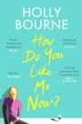 How Do You Like Me Now? : the book everyone's talking about - eBook