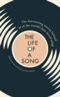 The Life of a Song : The fascinating stories behind 50 of the world s best-loved songs - eBook