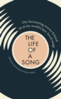 The Life of a Song : The fascinating stories behind 50 of the world's best-loved songs - Book