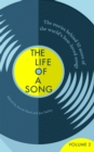 The Life of a Song Volume 2 : The Stories Behind 50 More of the World's Best-loved Songs - Book
