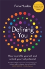 Defining You : How to profile yourself and unlock your full potential - SELF DEVELOPMENT BOOK OF THE YEAR 2019, BUSINESS BOOK AWARDS - Book