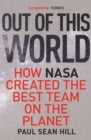 Out of This World : The principles of high performance and perfect decision making learned from leading at NASA - eBook