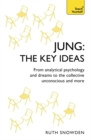 Jung: The Key Ideas : From analytical psychology and dreams to the collective unconscious and more - Book