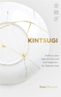 Kintsugi : Embrace your imperfections and find happiness - the Japanese way - Book