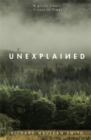 Unexplained : Based on the 'world's spookiest podcast' - Book
