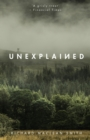 Unexplained : Based on the 'world's spookiest podcast' - eBook