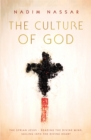 The Culture of God : The Syrian Jesus - reading the divine mind, sailing into the divine heart - Book