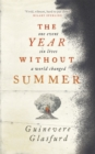 The Year Without Summer : 1816 - one event, six lives, a world changed - Book