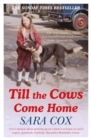 Till the Cows Come Home: A Lancashire Childhood : The Sunday Times Bestseller - Book