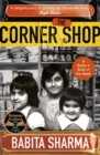 The Corner Shop : The true story of the little shops - and shopkeepers - keeping Britain going - Book
