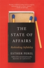 The State Of Affairs : Rethinking Infidelity - a book for anyone who has ever loved - Book