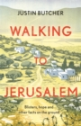 Walking to Jerusalem : Blisters, hope and other facts on the ground - eBook