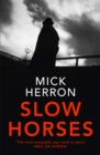 Slow Horses : Jackson Lamb Thriller 1 - Book