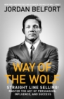 Way of the Wolf : Straight line selling: Master the art of persuasion, influence, and success - Book