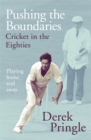 Pushing the Boundaries: Cricket in the Eighties : The Perfect Gift Book for Cricket Fans - Book
