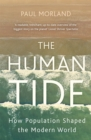 The Human Tide : How Population Shaped the Modern World - Book