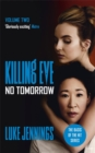 No Tomorrow : The basis for Killing Eve, now a major BBC TV series - Book