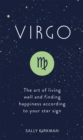 Virgo : The Art of Living Well and Finding Happiness According to Your Star Sign - eBook