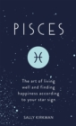 Pisces : The Art of Living Well and Finding Happiness According to Your Star Sign - eBook
