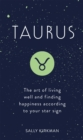 Taurus : The Art of Living Well and Finding Happiness According to Your Star Sign - eBook