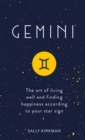 Gemini : The Art of Living Well and Finding Happiness According to Your Star Sign - eBook