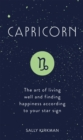 Capricorn : The Art of Living Well and Finding Happiness According to Your Star Sign - eBook