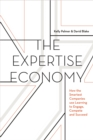 The Expertise Economy : How the Smartest Companies Use Learning to Engage, Compete and Succeed - Book
