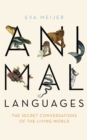 Animal Languages : The secret conversations of the living world