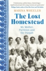 The Lost Homestead : My Mother, Partition and the Punjab - Book