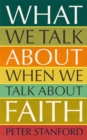 What We Talk about when We Talk about Faith - Book