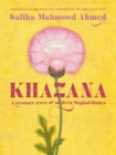 Khazana : A new Indo-Persian cookbook with recipes inspired by the Mughals