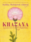 Khazana : A new Indo-Persian cookbook with recipes inspired by the Mughals - eBook