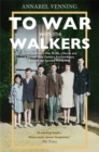 To War With the Walkers : Three Soldiers, a War Bride, a Nurse and a Doctor: One Family's Extraordinary Story of Survival in the Second World War - Book