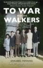 To War With the Walkers : One Family's Extraordinary Story of the Second World War - Book